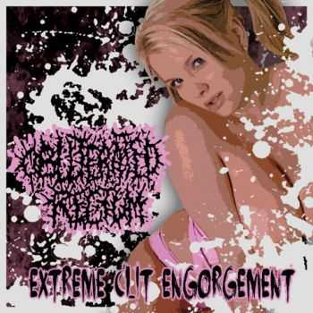 Obliterated Rectum - Extreme Clit Engorgement (Demo) (2013)