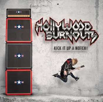 Hollywood Burnouts - Kick It Up a Notch! (2013)