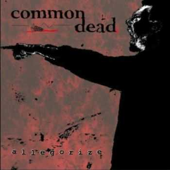 Common Dead - Allegorize (2013)