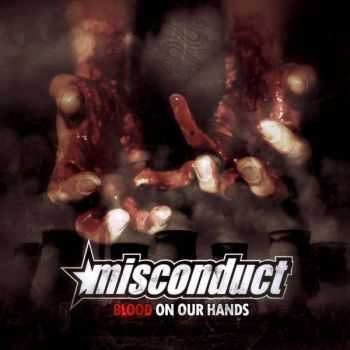 Misconduct - Blood On Our Hands (2013)