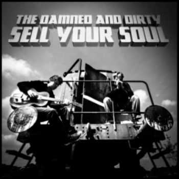 The Damned and Dirty - Sell Your Soul 2013