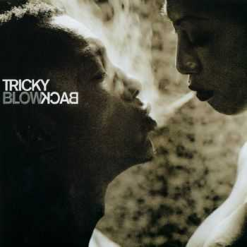 Tricky - Blowback [2CD Edition] (2001) HQ