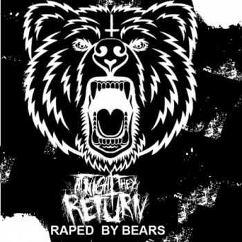 At Night They Return - Raped By Bears (Single) 2013)