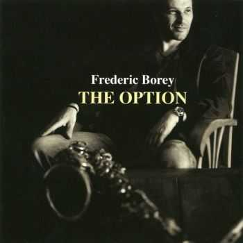 Frederic Borey - The Option (2013)