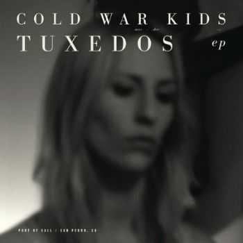Cold War Kids - Tuxedos (EP) (2013)