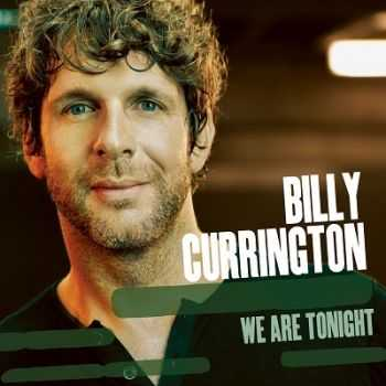 Billy Currington – We Are Tonight (2013)