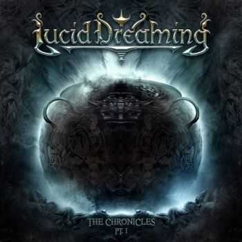 Lucid Dreaming - The Chronicles Pt. I (2013) [HQ]