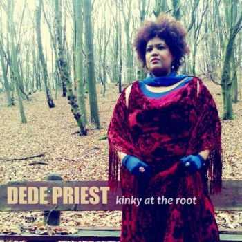 Dede Priest - Kinky At The Root 2011