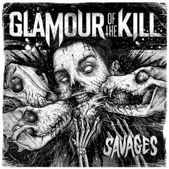 Glamour of the Kill - Savages  (2013)