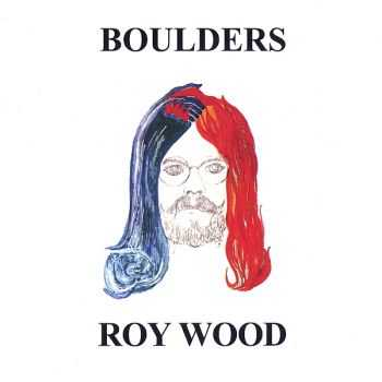 Roy Wood - Boulders (1973) [Remastered 2007] Repost