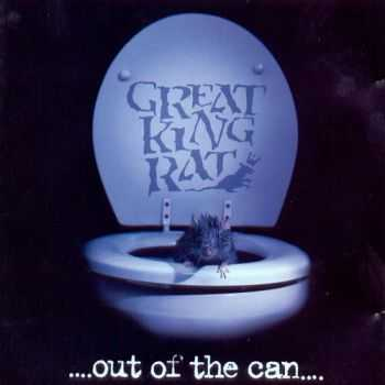 Great King Rat - Out Of The Can 1999 (Lossless+MP3)