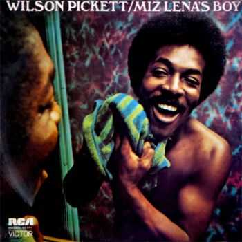 Wilson Pickett - Miz Lena�s Boy (1973)