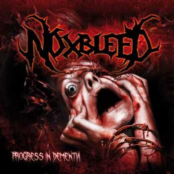 Noxbleed - Progress In Dementia (2011) [LOSSLESS]