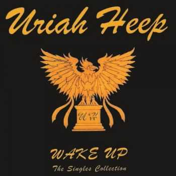 Uriah Heep - Wake Up: The Singles Collection (2006)