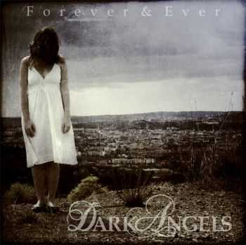Dark Angels - Forever & Ever (2011) [EP] [LOSSLESS]
