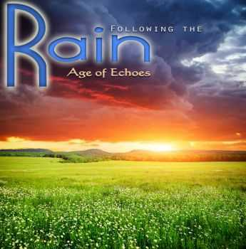 Age Of Echoes - Following The Rain (2013)