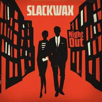 Slackwax - Night Out (2013)