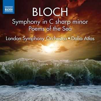 London Symphony Orchestra - Bloch - Symphony No.1, Poems of the Sea (2013)
