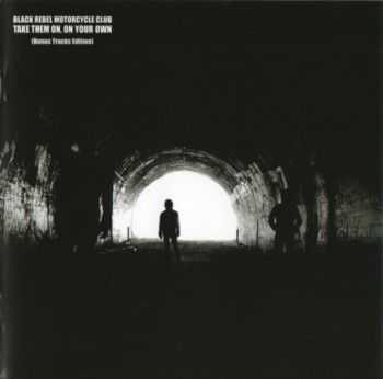 Black Rebel Motorcycle Club - Take Them On, On Your Own (Bonus Tracks Edition) (2008)