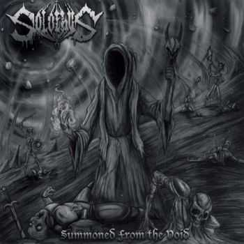 Solothus -  Summoned From The Void (2013)