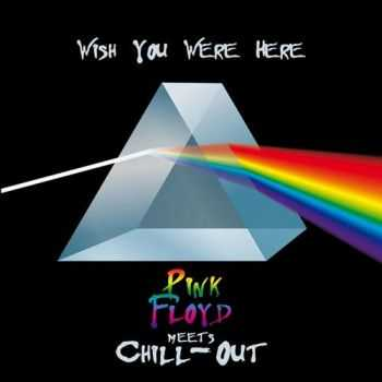 The Chill-Out Orchestra - Wish You Were Here: Pink Floyd Meets Chill-Out (2013)