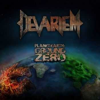 Devariem - Planet Earth: Ground Zero (2013)