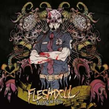 Fleshdoll - Feeding The Pigs (2013)