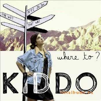 KIDDO - Where To? (2013)