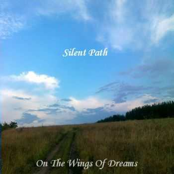 Silent Path - On The Wings Of Dreams (Demo) (2013)