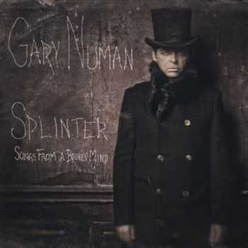 Gary Numan -  Splinter (Songs From A Broken Mind) (2013)