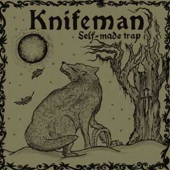 Knifeman - Self - Made Trap (2013)