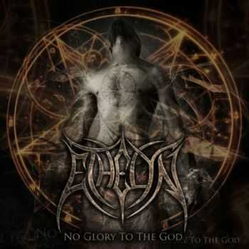 Ethelyn - No Glory To The God (2012)