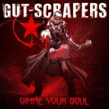 Gut-Scrapers - Gimme Your Soul (2013)