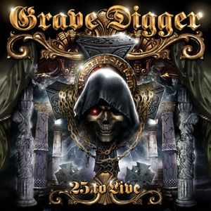 Grave Digger - 25 To Live 2005