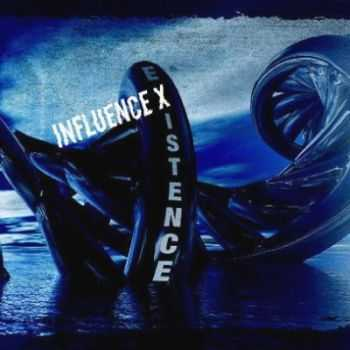 Influence X - Existence (2013)