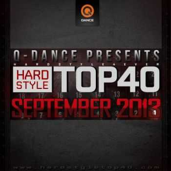 Q-Dance Hardstyle -  Top 40 September 2013 (Unmixed) (2013)