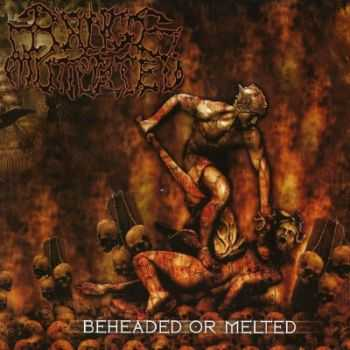Range Of Mutilated - Beheaded Or Melted (2013)
