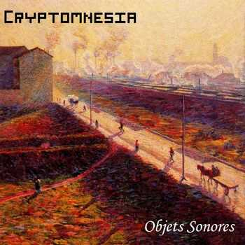 Cryptomnesia - Objets Sonores (2013)