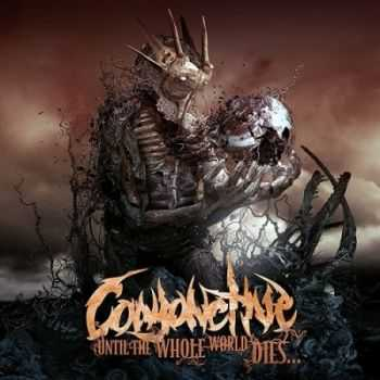 Conjonctive - Until The Whole World Dies... (2013)