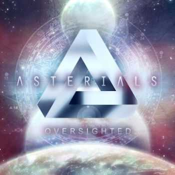 Asterials - Oversighted [EP] (2013)