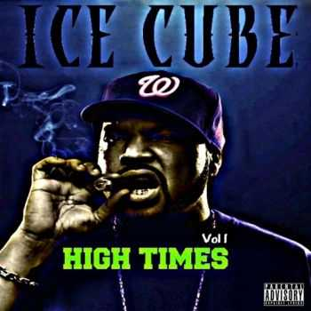 Ice Cube - High Times (2013)