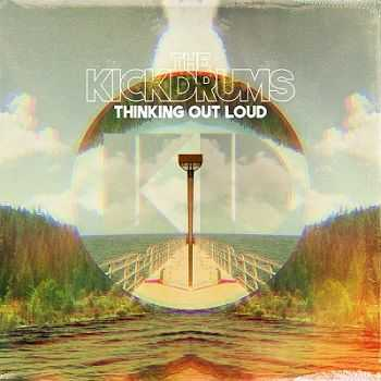 The Kickdrums – Thinking Out Loud (2013)