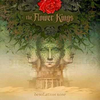 The Flower Kings  - Desolation Rose [Limited Edition]  (2013)