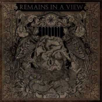 Remains In A View - Elegies (2013)