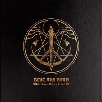 Blut Aus Nord - What Once Was... Liber III [EP] (2013)