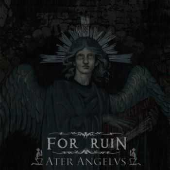 For Ruin - Ater Angelus (2013)