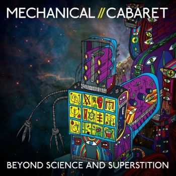 Mechanical Cabaret - Beyond Science And Superstition (2013)