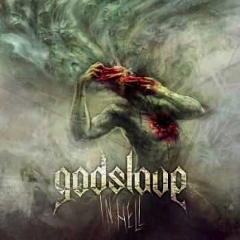 Godslave - In Hell (2013)