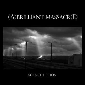 A Brilliant Massacre - Science Fiction (2012)