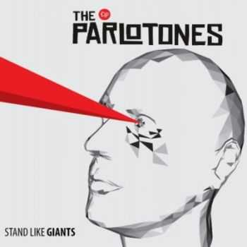 The Parlotones - Stand Like Giants (2013)